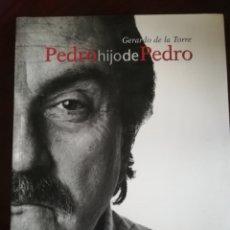 Libros: GERARDO DE LA TORRE, PEDRO HIJO DE PEDRO.. Lote 112515252