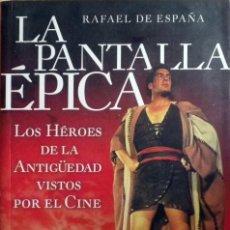Libros: LA PANTALLA ÉPICA. LOS HÉROES DE LA ANTIGÜEDAD VISTOS POR EL CINE (RAFAEL DE ESPAÑA). NUEVO.. Lote 112926703