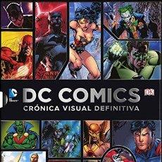 Libros: DC COMICS, CRÓNICA VISUAL DEFINITIVA. Lote 114886351