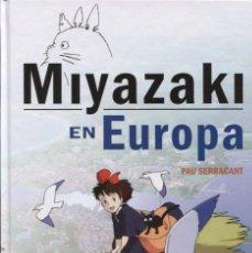 Libros: MIYAZAKI EN EUROPA. LA INFLUENCIA DE LA CULTURA EUROPEA EN EL GENIDO JAPONÉS. Lote 114887219