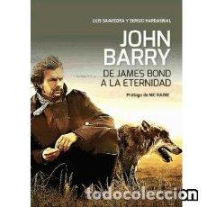 Libros: JOHN BARRY. DE JAMES BOND A LA ETERNIDAD. Lote 117847663