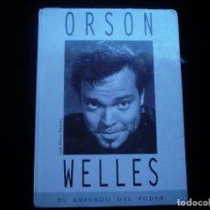 Libros: ORSON WELLES EL ABSURDO DEL PODER (PRECINTADO). Lote 117893527