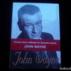 Libros: JOHN WAYNE (FERNANDO ALONSO BARAHONA) (PRECINTADO). Lote 117894131