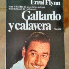 Libros: ERROL FLYNN GALLARDO Y CALAVERA.- ED. PLANETA.. Lote 118445327