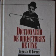 Libros: AUGUSTO M.TORRES.DICCIONARIO DE DIRECTORES DE CINE.ED.DEL PRADO 1992. Lote 120255959