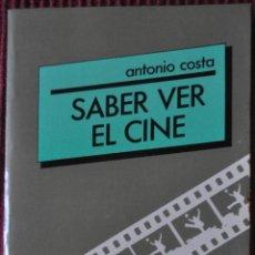 Libros: ANTONIO COSTA.SABER VER EL CINE.PAIDOS.1991. Lote 120257207