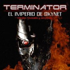 Libros: TERMINATOR: EL IMPERIO DE SKYNET. Lote 135348945
