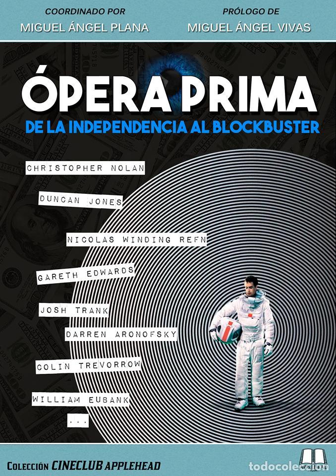 ÓPERA PRIMA: DE LA INDEPENDENCIA AL BLOCKBUSTER (Libros Nuevos - Bellas Artes, ocio y coleccionismo - Cine)