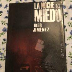 Libros: LIBRO DE IKER JIMÉNEZ / LA NICHE DEL MIEDO /. Lote 135576915