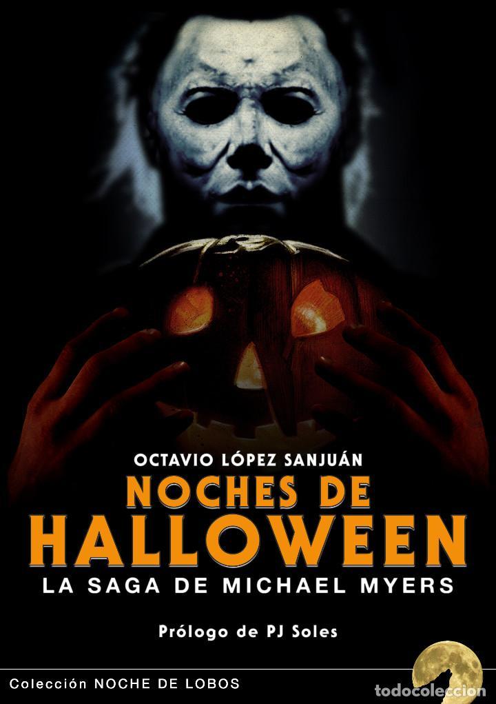 NOCHES DE HALLOWEEN: LA SAGA DE MICHAEL MYERS (Libros Nuevos - Bellas Artes, ocio y coleccionismo - Cine)