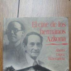 Libros: FIRMADO Y DEDICADO EL CINE DE LOS HERMANOS AZKONA DE ALBERTO LÓPEZ ECHEVARRIETA. Lote 136179932