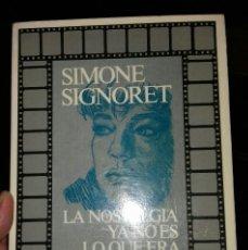 Libros: SIMONE SIGNORET- LA NOSTALGIA YA NO ES LO QUE ERA. Lote 136374894