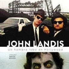 Libros: JOHN LANDIS. UN HOMBRE LOBO EN HOLLYWOOD. Lote 138616318