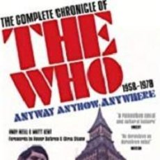 Libros: THE WHO THE COMPLETE CHRONICLE OF THE WHO (1958-1978) ANYWAY, ANYHOW, ANYWHERE. Lote 140992334