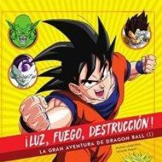 Libros: ¡LUZ, FUEGO, DESTRUCCIÓN! LA GRAN AVENTURA DE DRAGON BALL (I). Lote 141809822