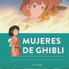 Libros: MUJERES DE GHIBLI. LA HUELLA FEMENINA DE MIYAZAKI EN EL ANIME. Lote 142030170