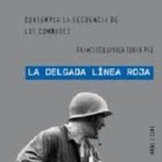 Libros: LA DELGADA LÍNEA ROJA. CONTEMPLA LA SECUENCIA DE LOS COMBATES. Lote 142179766