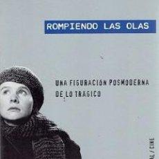 Libros: ROMPIENDO LAS OLAS. UNA FIGURACIÓN POSMODERNA DE LO TRÁGICO. Lote 142179970