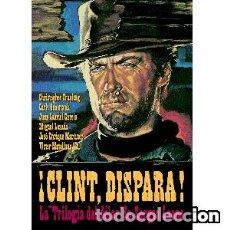 Libros: ¡CLINT, DISPARA! LA TRILOGÍA DEL DÓLAR DE SERGIO LEONE AUTOR: VARIOS. Lote 143373154
