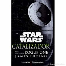 Libros: STAR WARS ROGUE ONE CATALIZADOR. Lote 151078106