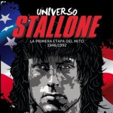 Libros: UNIVERSO STALLONE (LA PRIMERA ETAPA DEL MITO 1946/1992). Lote 154781918