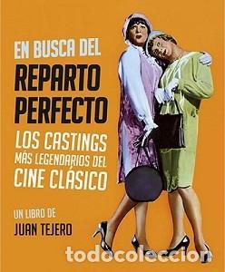 EN BUSCA DEL REPARTO PERFECTO. LOS CASTINGS MÁS LEGENDARIOS DEL CINE CLÁSICO - JUAN TEJERO (Libros Nuevos - Bellas Artes, ocio y coleccionismo - Cine)