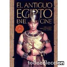 Libros: EL ANTIGUO EGIPTO EN EL CINE AUTOR: JORGE ALONSO, ENRIQUE A. MASTACHE Y JUAN J. ALONSO. Lote 145757102