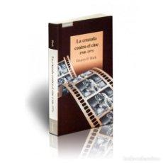 Libros: LA CRUZADA CONTRA EL CINE (1940-1975) - GREGORY D. BLACK DESCATALOGADO!!! OFERTA!!!. Lote 146228954