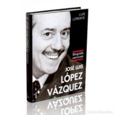 Libros: CINE. JOSÉ LUIS LÓPEZ VÁZQUEZ. BIOGRAFÍA AUTORIZADA - LUIS LORENTE (CART DESCATALOGADO!!! OFERTA!!!. Lote 146230102