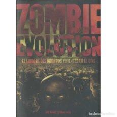 Libros: CINE. ZOMBIE EVOLUTION - JOSÉ MANUEL SERRANO CUETO DESCATALOGADO!!! OFERTA!!!. Lote 146304102