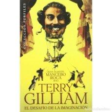 Libros: CINE.TERRY GILLIAM. EL DESAFÍO DE LA IMAGINACIÓN - JUAN AGUSTÍN MANCEBO DESCATALOGADO!!! OFERTA!!!. Lote 146309742
