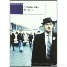 Libros: CINE. EL THRILLER USA DE LOS 70 - VARIOS AUTORES DESCATALOGADO!!! OFERTA!!!. Lote 241528170