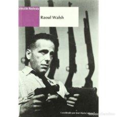 Libros: CINE. RAOUL WALSH - VARIOS AUTORES DESCATALOGADO!!! OFERTA!!!. Lote 146377314