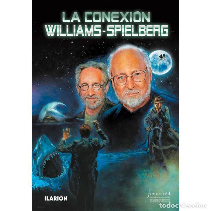 CINE. MÚSICA. LA CONEXIÓN WILLIAMS-SPIELBERG - VARIOS AUTORES (CARTONÉ) DESCATALOGADO!!! OFERTA!!! (Libros Nuevos - Bellas Artes, ocio y coleccionismo - Cine)