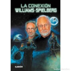 Libros: CINE. MÚSICA. LA CONEXIÓN WILLIAMS-SPIELBERG - VARIOS AUTORES (CARTONÉ) DESCATALOGADO!!! OFERTA!!!. Lote 146589162