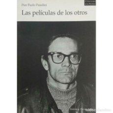 Libros: CINE. LAS PELÍCULAS DE LOS OTROS - PIER PAOLO PASOLINI DESCATALOGADO!!! OFERTA!!!. Lote 146694082