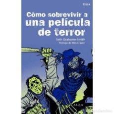 Libros: CINE. COMO SOBREVIVIR A UNA PELÍCULA DE TERROR - SETH GRAHAME-SMITH DESCATALOGADO!!! OFERTA!!! -. Lote 146744986