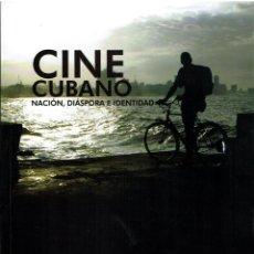 Libros: CINE CUBANO. NACIÓN, DIÁSPORA E IDENTIDAD. Lote 149213634