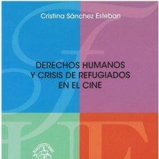Libros: DERECHOS HUMANOS Y CRISIS DE REFUGIADOS EN EL CINE (CRISTINA SÁNCHEZ 2019) F.U.E.. Lote 149984262