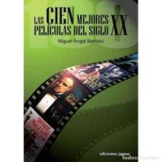 Libros: CINE. CIEN MEJORES PELICULAS DEL SIGLO XX - MIGUEL ÁNGEL BARROSO DESCATALOGADO!!! OFERTA!!!. Lote 150301986