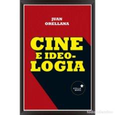 Libros: CINE E IDEOLOGÍA - JUAN ORELLANA DESCATALOGADO!!! OFERTA!!!. Lote 150303334