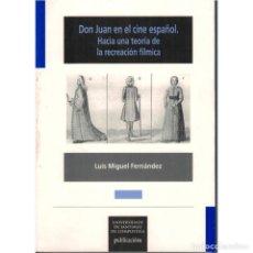 Libros: DON JUAN EN EL CINE ESPAÑOL - LUIS MIGUEL FERNÁNDEZ DESCATALOGADO!!! OFERTA!!!. Lote 150303930