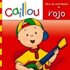 Libros: CAILLOU. LIBRO DE ACTIVIDADES. ROJO. Lote 150928309