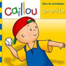 Libros: CAILLOU. LIBRO DE ACTIVIDADES. AMARILLO. Lote 150928333