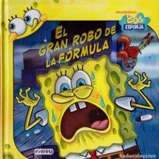 Libros: BOB ESPONJA: EL GRAN ROBO DE LA FÓRMULA. Lote 150928377