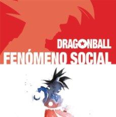 Libros: DRAGON BALL. FENÓMENO SOCIAL. Lote 152447750