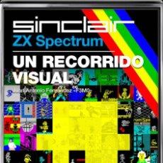Libros: SINCLAIR ZX SPECTRUM UN RECORRIDO VISUAL. Lote 152448702