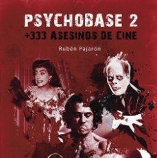 Libros: PSYCHOBASE 2: +333 ASESINOS DE CINE. Lote 152449058