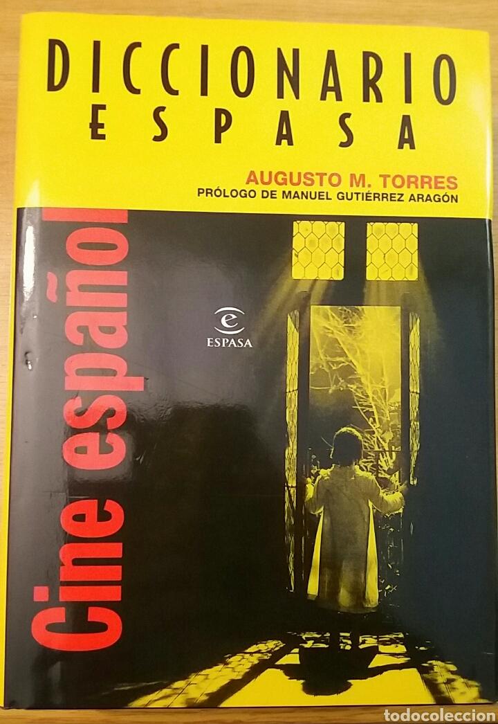 DICCIONARIO ESPASA CINE ESPAÑOL. AUGUSTO M. TORRES. PRÓLOGO DE MANUEL GUTIÉRREZ ARAGÓN. (Libros Nuevos - Bellas Artes, ocio y coleccionismo - Cine)