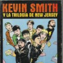 Libros: KEVIN SMITH Y LA TRILOGIA DE NEW JERSEY. Lote 157313050